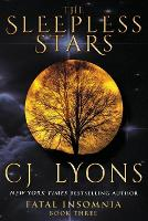 The Sleepless Stars: a Novel of Fatal Insomnia - Fatal Insomnia Medical Thrillers 3 (Paperback)