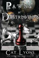 Pawns of Destruction: Stolen Futures: Unity, Book Three - Stolen Futures 3 (Hardback)