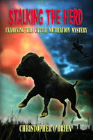 Stalking the Herd: Examining the Cattle Mutilation Mystery (Paperback)
