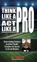 Think Like A Pro - Act Like A Pro (Paperback)