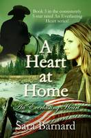 A Heart at Home - An Everlasting Heart 3 (Paperback)
