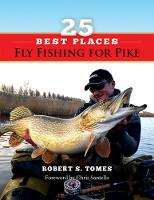 Fly Fishing for Pike: 25 Best Places (Paperback)