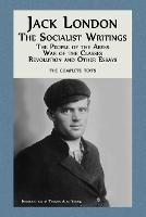 Jack London: The Socialist Writings: The People of the Abyss, War of the Classes, Revolution and Other Essays (Paperback)