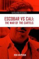 Escobar Versus Cali: The War of the Cartels (Paperback)