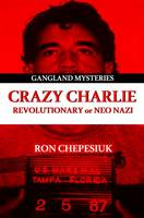 Crazy Charlie: Revolutionary or Neo Nazi (Paperback)