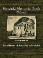 Stawiski Memorial Book (Poland) - Translation of Stawiski; Sefer Yizkor (Hardback)