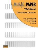 MUSIC PAPER NoteBook - Guitar Neck Diagrams (Paperback)