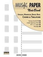 MUSIC PAPER NoteBook - Ukulele, Mandolin, Banjo, Bass, Chord & Tablature (Paperback)
