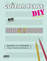 Guitar Scale DIY: Colour and Number Your Own Patterns (Paperback)