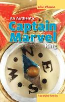An Authentic Captain Marvel Ring and Other Stories (Paperback)