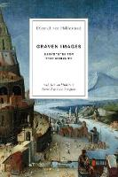 Graven Images: Substitutes for True Morality (Paperback)