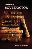 Diary Of A Soul Doctor: from the Ashington Casebooks compiled by Dr. Jack Rivers (Paperback)