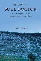 Return of the Soul Doctor: The 2nd Ashington Casebook, from the diaries of Dr. Jack Rivers (Paperback)