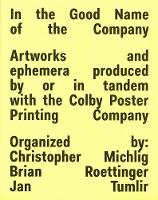 In The Good Name Of The Company: Artworkds and ephemera produced by or in tandem with the Colby Poster Printing Company (Paperback)