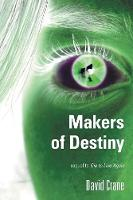 Makers of Destiny: Sequel to Die to Live Again (Paperback)