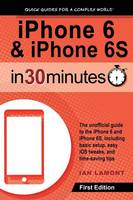 iPhone 6 & iPhone 6s in 30 Minutes