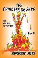The Princess of Skye, an Archer Adventure (Paperback)