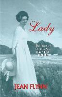 Lady: The Story of Claudia Alta (Lady Bird) Johnson (Paperback)