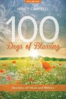 100 Days of Blessing, Volume 1: Devotions for Wives and Mothers - 100 Days of Blessing (Paperback)