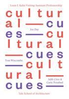 Cultural Cues: Louis I. Kahn Visiting Assistant Professorship - Louis H. Kahn Visiting Assistant Professorship of Architectural Design (Paperback)