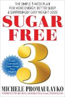 Sugar Free 3: The Simple 21-Day Plan for Clear Skin, More Energy, and Healthy Weight Loss! (Hardback)