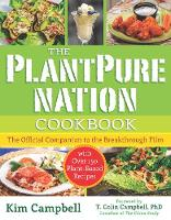 The PlantPure Nation Cookbook: The Official Companion Cookbook to the Breakthrough Film...with over 150 Plant-Based Recipes (Paperback)