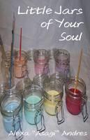 Little Jars of Your Soul (Paperback)