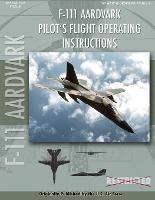 F-111 Aardvark Pilot's Flight Operating Manual (Paperback)