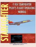 F-104 Starfighter Pilot's Flight Operating Instructions (Hardback)