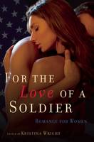 For the Love of a Soldier: Romance for Women (Paperback)