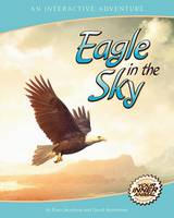 Eagle in the Sky: An Interactive Adventure About the Bald Eagle (Paperback)
