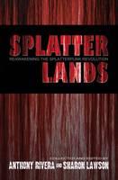 Splatterlands: Reawakening the Splatterpunk Revolution (Paperback)