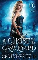 The Ghost and The Graveyard - Knight Games 1 (Paperback)