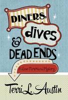 Diners, Dives & Dead Ends (Hardback)