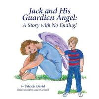 Jack and His Guardian Angel: A Story with No Ending! (Paperback)