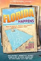 Florida Happens: Tales of Mystery, Mayhem, and Suspense from the Sunshine State (Paperback)