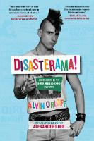 Disasterama!: Adventures in the Queer Underground 1977 to 1997 (Paperback)