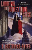 Looking for Something to Suck: The Vampire Stories of R. Chetwynd-Hayes (Paperback)