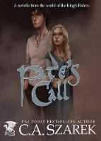 Fate's Call: A Novella from the World of the King's Riders - King's Riders 3.5 (Paperback)