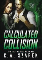 Calculated Collision - Crossing Forces 3 (Paperback)