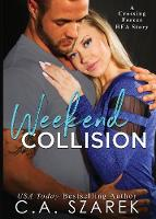 Weekend Collision: A Crossing Forces Hea Story - Crossing Forces 4.5 (Paperback)