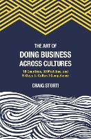 The Art of Doing Business Across Cultures: 10 Countries, 50 Mistakes, and 5 Steps to Cultural Competence (Paperback)