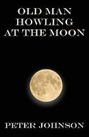 Old Man Howling at the Moon (Paperback)