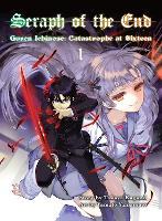Seraph Of The End 1: Guren Ichinose: Catastrophe at Sixteen (Paperback)