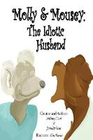 Molly & Mousey: The Idiotic Husband (Paperback)