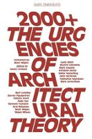 2000+ - The Urgenices of Architectural Theory - GSAPP Transcripts (Paperback)