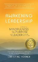 Awakening Leadership: Embracing Mindfulness, Your Life's Purpose, and the Leader You Were Born to Be (Paperback)