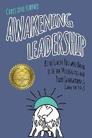 Awakening Leadership: Be the Leader You Were Born to Be for Millennials & Transgenerationals (Generations y & Z) (Paperback)