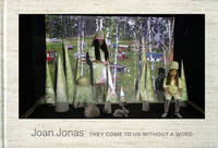 Joan Jonas - They Come To Us Without A Word (Hardback)