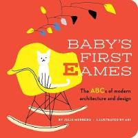 Baby's First Eames: From Art Deco to Zaha Hadid (Board book)